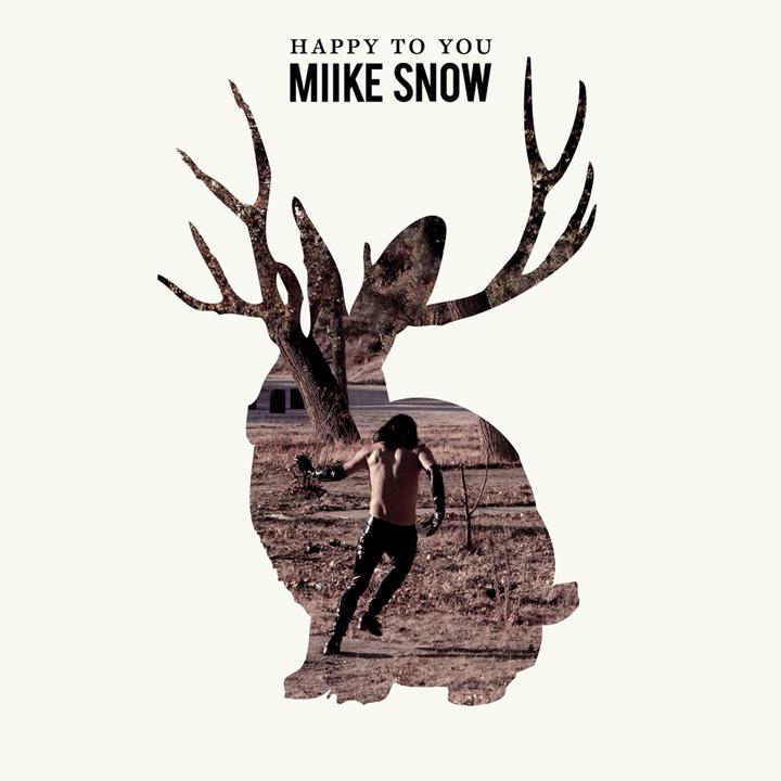 Miike Snow – Happy To You | discos
