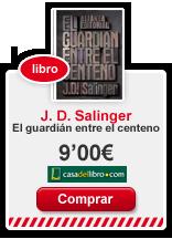 guardianentreelcenteno-libros-casadellibro-salinger-literatura-revista-achtung