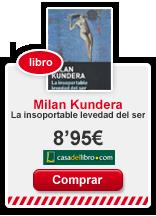 libros-literatura-lainsoportablelevedaddelser-kundera-revista-achtung-casadelibro