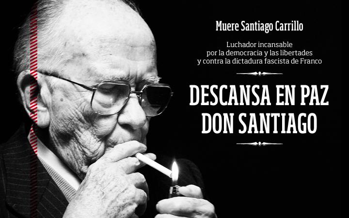 Don Santiago Carrillo, descanse en paz