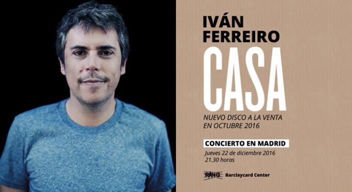 Iván Ferreiro vuelve a Casa