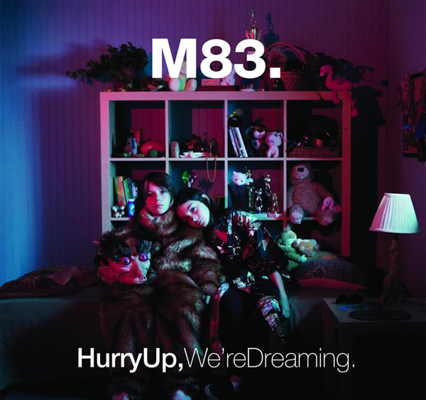 Hurry Up, we're dreaming – M83 | discos
