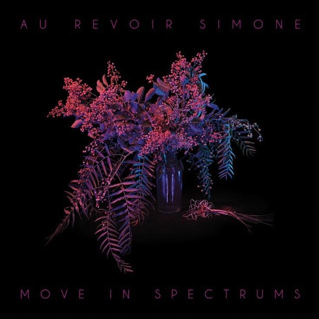 Au Revoir Simone – Move in Spectrums