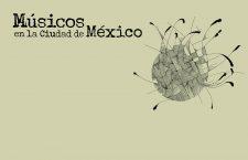 Crowdfunding 'Músicos en la Ciudad de México' Editado por Todd Clouser y Zazil Collins