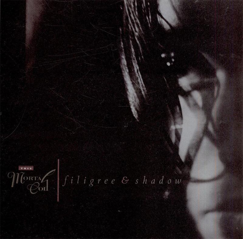 This Mortal Coil - Filigree & Shadow (1986)